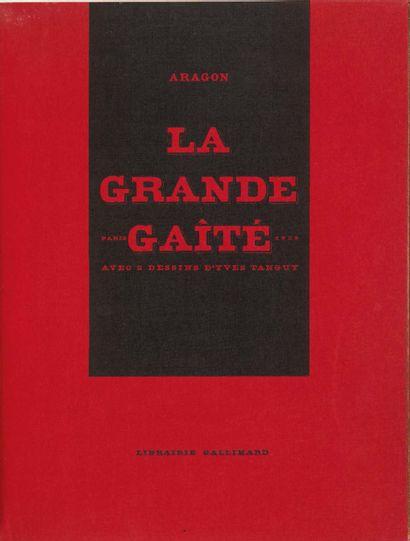 Louis ARAGON. La Grande Gaîté. Avec 2 dessins d'Yves Tanguy. Paris, Librairie Gallimard,...