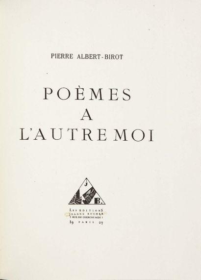 Pierre ALBERT-BIROT. Poèmes à l'autre moi. Paris, [Imprimerie de SIC], Jeanne Bucher,...