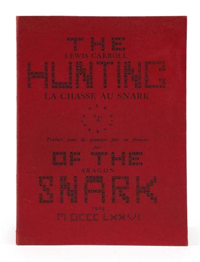 [Louis ARAGON]. Lewis CARROLL. La Chasse au Snark, une agonie en huit crises. Traduit...