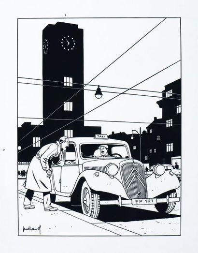 ANDRE JUILLARD (1948) Blake et Mortimer « Citroën traction devant la gare du midi...