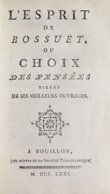BOSSUET (Jacques Bénigne). The Spirit of Bossuet, or choice of thoughts drawn from...
