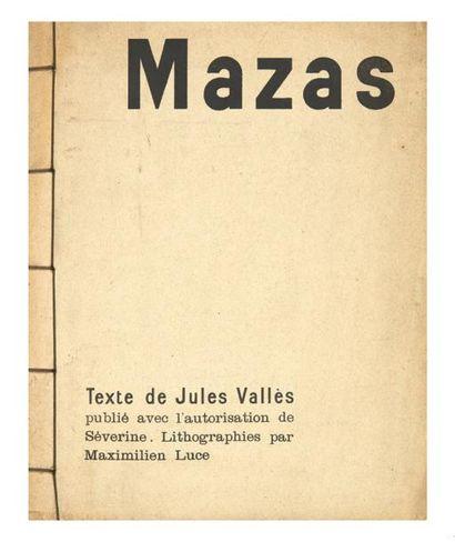 VALLÈS (Jules) et LUCE (Maximilien) Mazas. Texte de Jules Vallès, publié avec l'autorisation...
