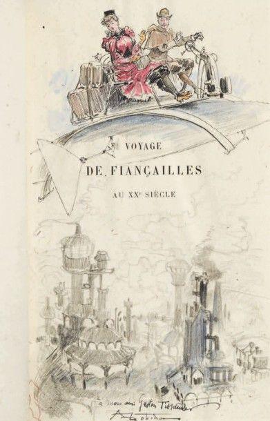 ROBIDA, Albert Voyage de fiançailles au XXème siècle. Texte et dessins par A. Robida....
