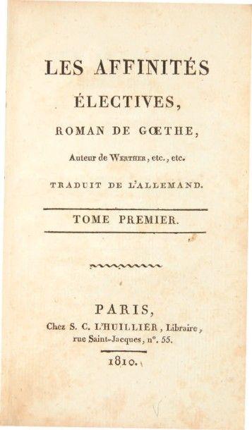 Goethe, Johann Wolfgang von Les Affinités électives. Paris, S. C. L'Huillier, 1810....