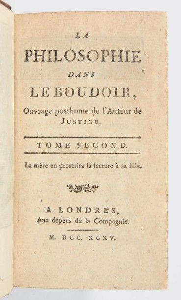[SADE, Donatien Alphonse François, marquis de.] La Philosophie dans le boudoir, ouvrage...