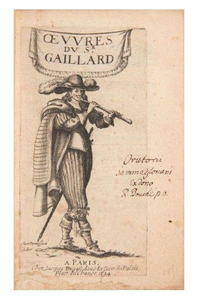 GAILLARD (Antoine) Oeuvres. Paris, Jacques Dugast, 1634. In-8 de (8) ff. frontispice...