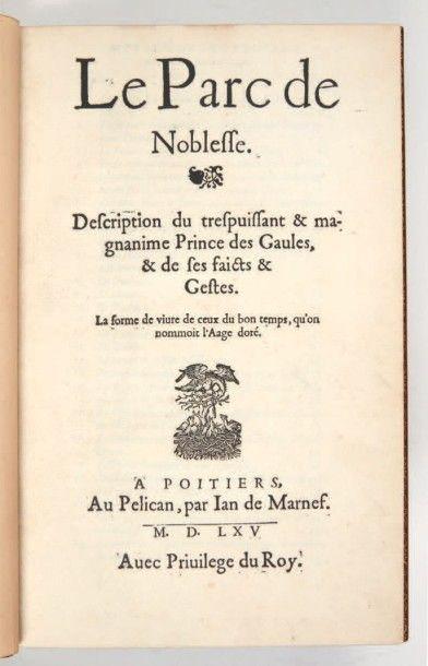 [BOUCHET (JEAN)] Le Parc de noblesse. Description du trespuissant & magnanime prince...