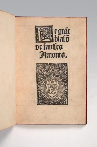 ALEXIS (Guillaume) Le grant blason de faulses Amours. [Lyon, Pierre Mareschal & Bernabé...