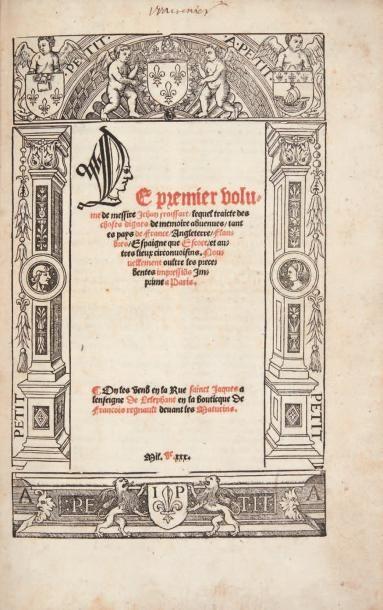 FROISSART (Jean) Le premier [- second, tiers et quart] volume de messire Jehan Froissart...
