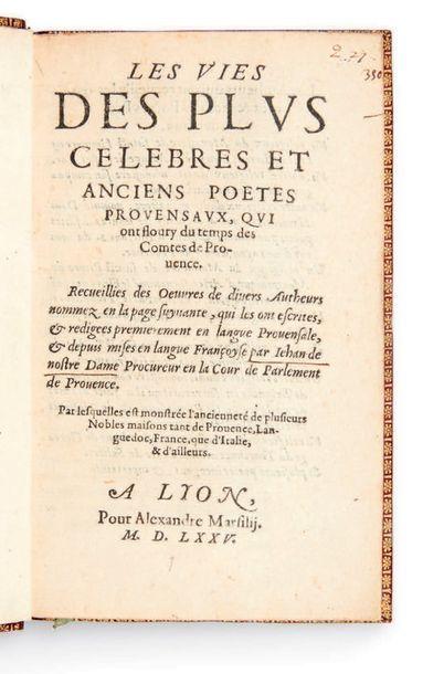 NOSTREDAME, Jean de. Les Vies des plus celebres et anciens poetes provensaux, qui...