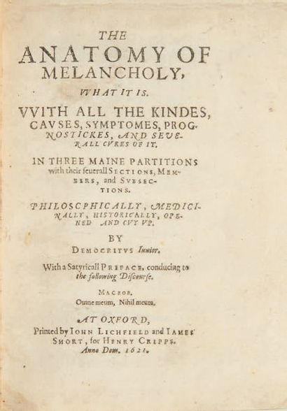 [BURTON, Robert.] The Anatomy of Melancholy, what it is. With all the kindes, causes,...