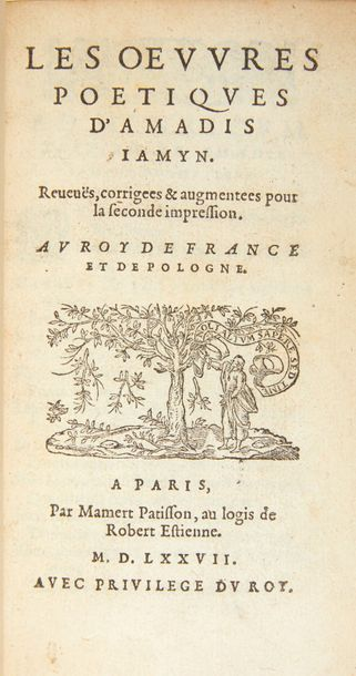 JAMYN (Amadis) Les OEuvres poétiques d'Amadis Iamyn. Reveuës, corrigees & augmentees...