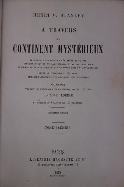STANLEY (Henri M.). A TRAVERS LE CONTINENT MYSTÉRIEUX. Découverte des sources méridionales...