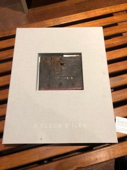 François CANTE-PACOS & Jean GLAVANY A fleur d'îles, limited edition of 95 copies,...