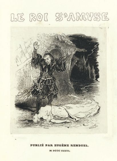 HUGO (Victor). Le Roi s'amuse. Paris, Librairie d'Eugène Renduel, 1832. In-8, long-grained...