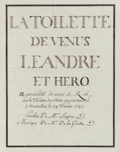 LA GARDE et LAUJON. La Toilette de Vénus, Léandre et Héro. Représenté devant le Roi,...