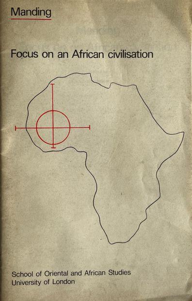 Manding. Focus on an African Civilisation,...
