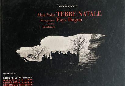 Alain Volut. Terre natale. Pays Dogon, Conciergerie,...