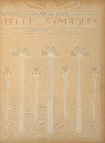 MAINELLA (Raffaele). - STAR (Maria) Terre des symboles. S.l.n.d. [1903]. In-folio,...