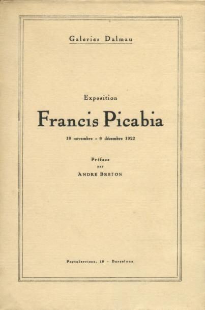 [PICABIA Francis]. EXPOSITION FRANCIS PICABIA....