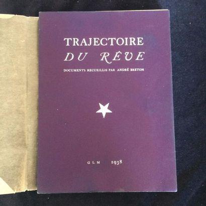 [BRETON André]. TRAJECTOIRE DU RÊVE. Paris, G.L.M., 1938; in-12, broché. Edition...