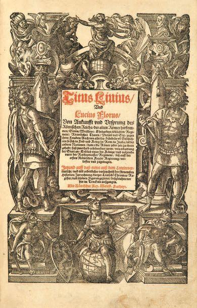 TITUS-LIVIUS et LUCIUS FLORUS. Von Ankunfft und Urspruing des Römischen Reichs, den...
