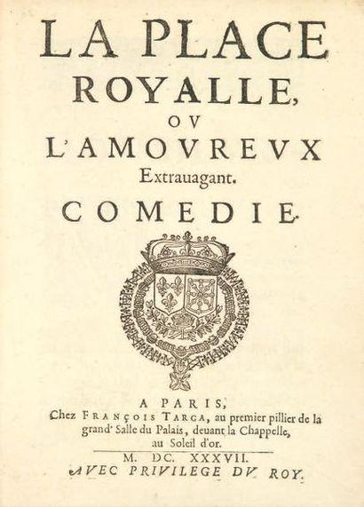 CORNEILLE 1606-1684 La Place royalle, ou l'Amoureux Extravagant. Comédie. Paris,...