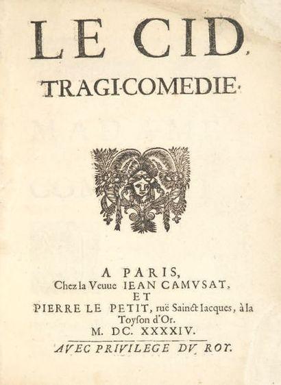 CORNEILLE 1606-1684 Le Cid. Tragi-comedie. Paris, Veuve Jean Camusat et Pierre Le...