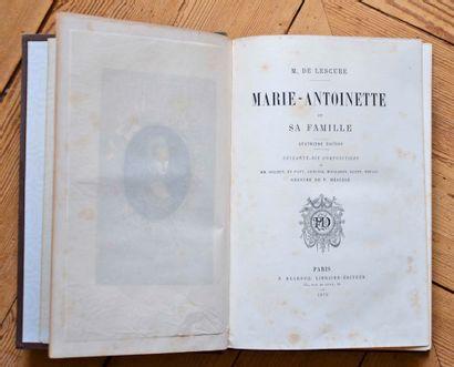 M. de Lescure. Marie Antoinette et sa famille;...