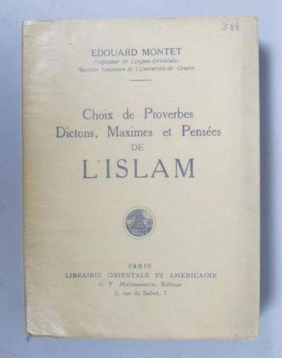 Edouard MONTET, Choix de proverbes, dictons, maximes et pensées de l'Islam, Paris,...