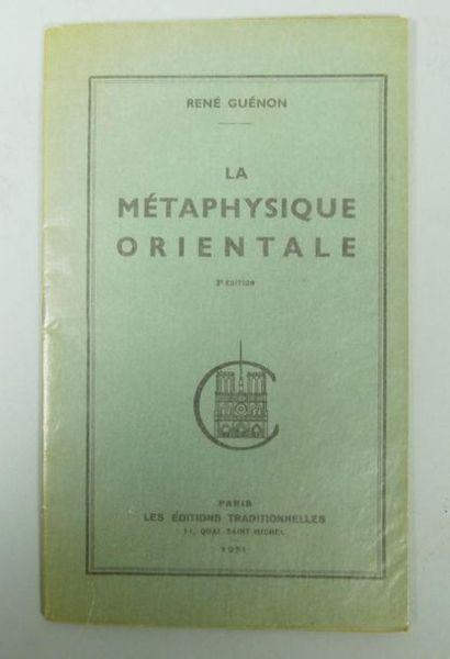 René GUENON, La métaphysique orientale, Paris, Les éditions traditionnelles, 1951.26...
