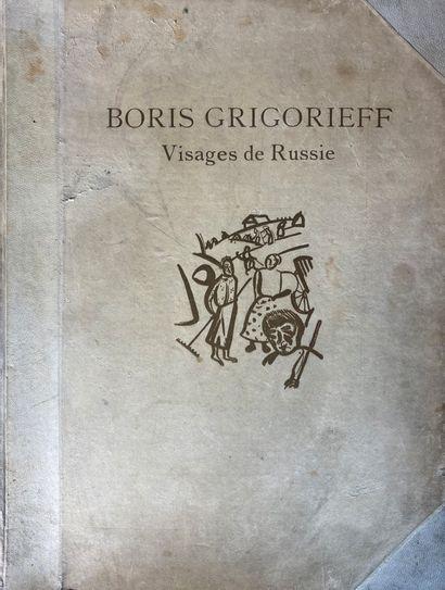 Boris GRIGORIEFF. Visages de Russie. Textes par Louis Réau, André Levinson... Paris,...