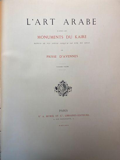 Prisse d'AVENNES, L'art arabe, réédité par Easten art, 1971 d'après l'édition de...