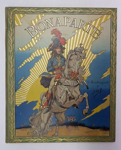 Georges MONTORGUEIL. Bonaparte. Paris, Boivin,...