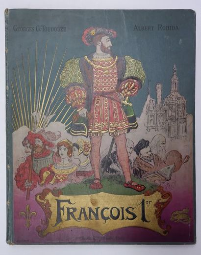 Georges Gustave TOUDOUZE. François Ier. (Le...