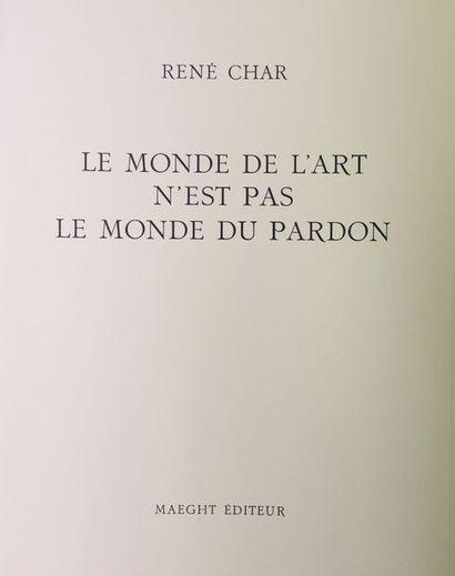 René CHAR. Le Monde de l'art n'est pas le...