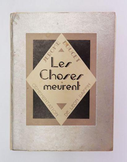 Jérôme DOUCET. Les Choses meurent. Paris, Gougy, 1927. In-8, broché. Monod, I-3893...