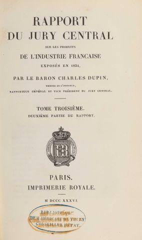 1834 - DUPIN, Charles. Rapport … sur des produits de l'industrie française …, t....