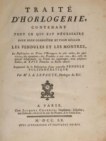 LEPAUTE, J. A. Traité de l'horlogerie contenant...