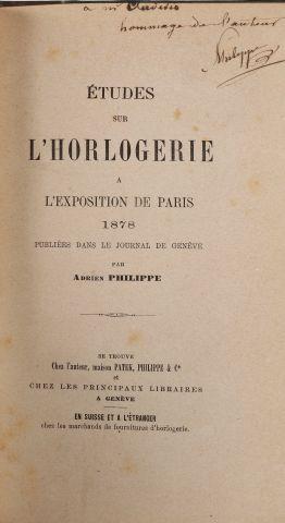 1878 - PHILIPE, Adrien. Etudes sur l'horlogerie à l'exposition de Paris de 1878,...