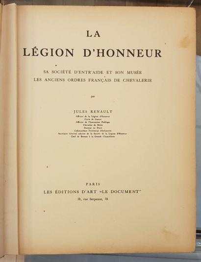 RENAULT, Jules. La Légion d'honneur, sa société...