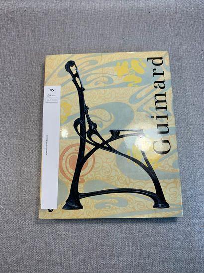 Guimard. Catalogue de l'exposition du Musée...