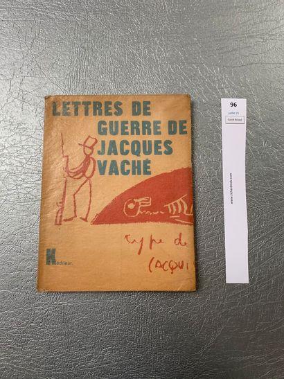 Lettres de Guerre de Jacques Vaché. Précédé...