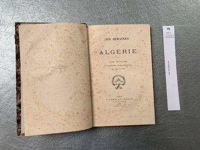 6 semaines en Algérie. Notes de voyage d'un...