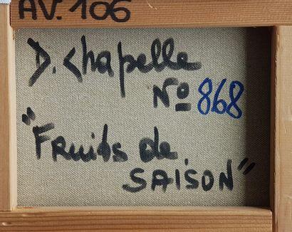 """CHAPELLE Dominique (1941) """" Fruits de saison"""" Huile sur toile signée en bas à gauche,..."""