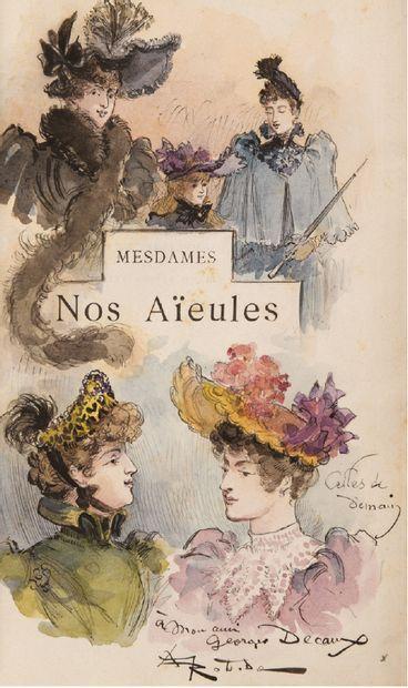 Albert ROBIDA Ladies, our ancestors. Ten centuries of elegance. Text and illustrations...