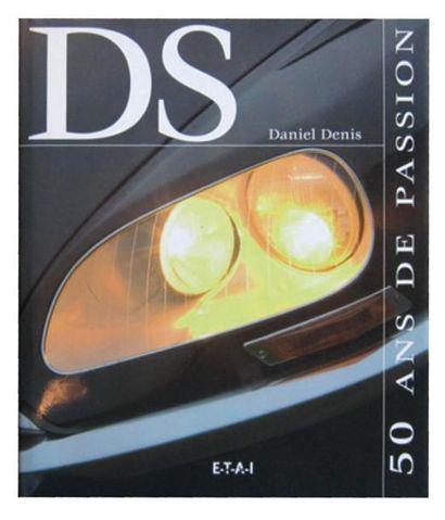 Livre Citroën DS, 50 ans de passion, Daniel...