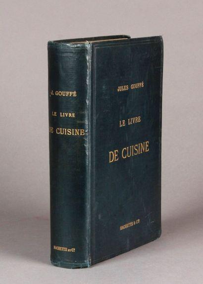 [Cuisine]. GOUFFE (Jules). Le Livre de Cuisine....