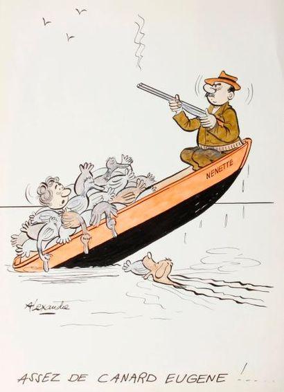 ALEXANDRE. «Assez de canard Eugène!» Encre...