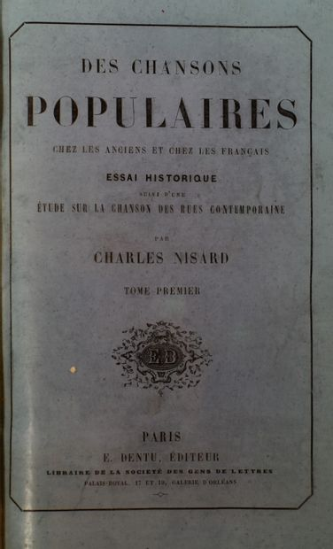 NISARD (Charles) : Des chansons populaires....
